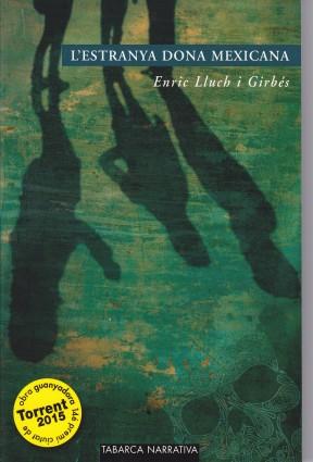L'estranya dona mexicana - Enric Lluch i Girbés vicent nàcher la veu d'algemesi